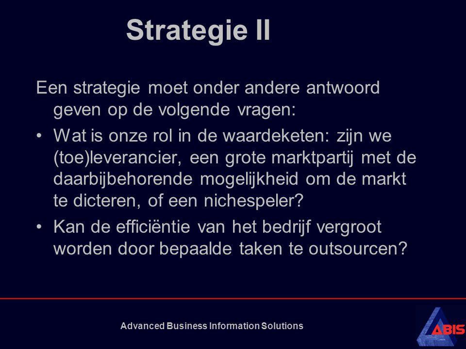 Advanced Business Information Solutions Strategie III •Kunnen samenwerkingsverbanden met andere bedrijven leiden tot een concurrentievoordeel.
