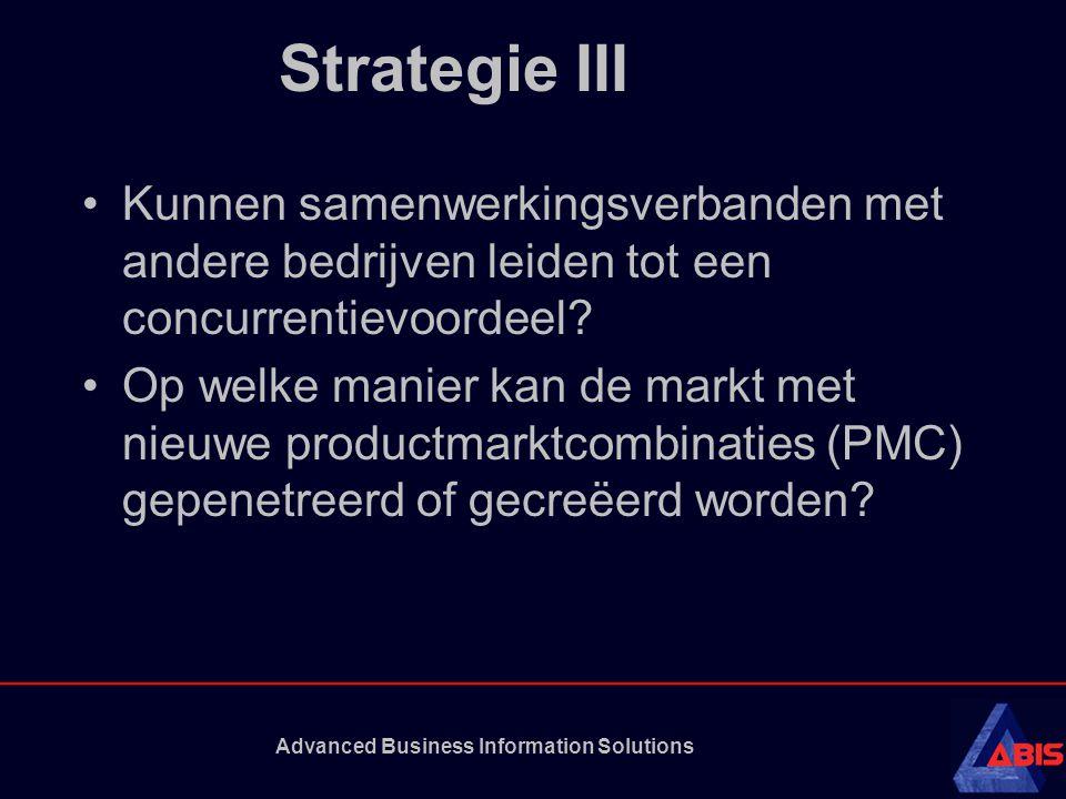 Advanced Business Information Solutions Strategie III •Kunnen samenwerkingsverbanden met andere bedrijven leiden tot een concurrentievoordeel? •Op wel