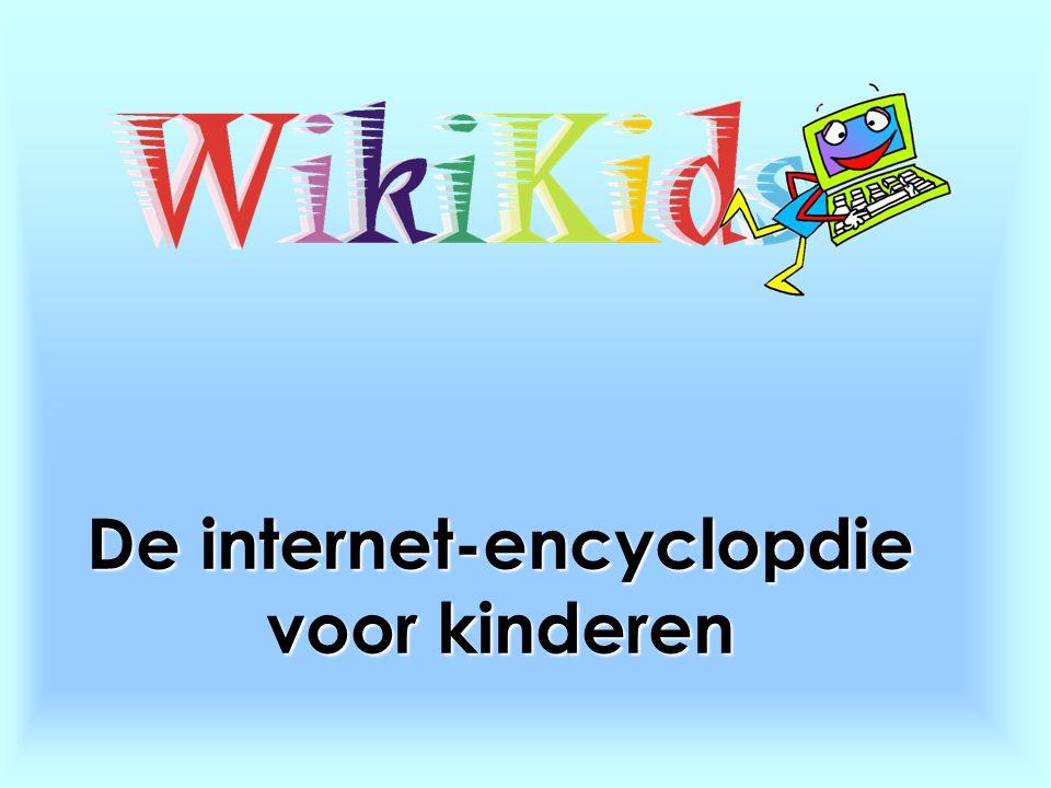 Wat is WikiKids.Tijdens het maken van je werkstukken heb je gezocht naar informatie.