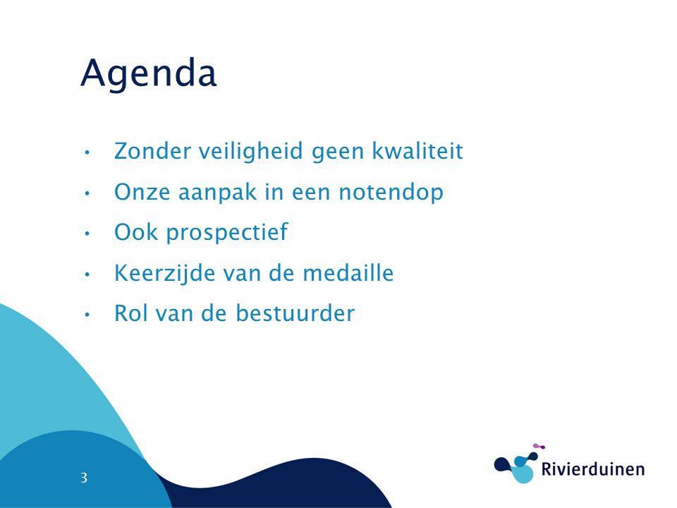 Agenda •Zonder veiligheid geen kwaliteit •Onze aanpak in een notendop •Ook prospectief •Keerzijde van de medaille •Rol van de bestuurder 3