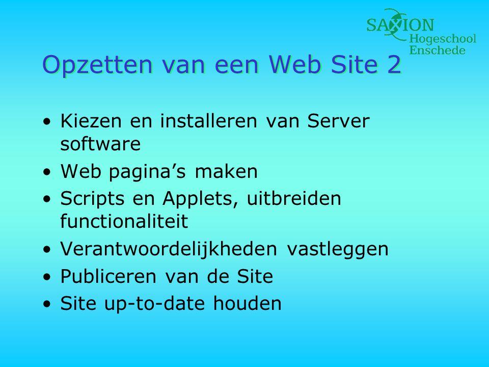 Opzetten van een Web Site 2 •Kiezen en installeren van Server software •Web pagina's maken •Scripts en Applets, uitbreiden functionaliteit •Verantwoordelijkheden vastleggen •Publiceren van de Site •Site up-to-date houden