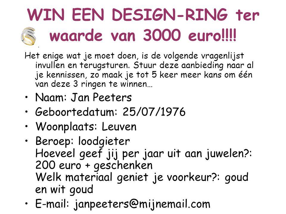 WIN EEN DESIGN-RING ter waarde van 3000 euro!!!! Het enige wat je moet doen, is de volgende vragenlijst invullen en terugsturen. Stuur deze aanbieding