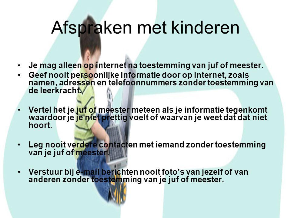 Afspraken met kinderen Je mag alleen op internet na toestemming van juf of meester.