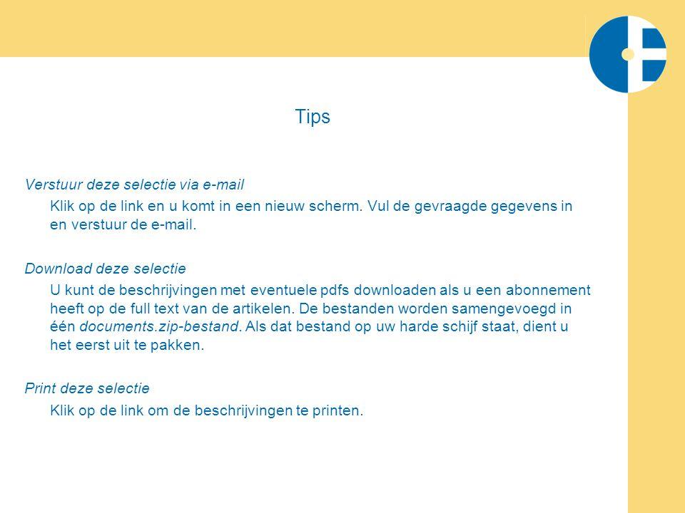 Tips Verstuur deze selectie via e-mail Klik op de link en u komt in een nieuw scherm.
