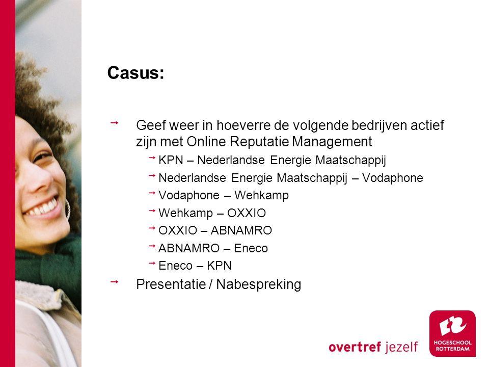 Casus: Geef weer in hoeverre de volgende bedrijven actief zijn met Online Reputatie Management KPN – Nederlandse Energie Maatschappij Nederlandse Ener