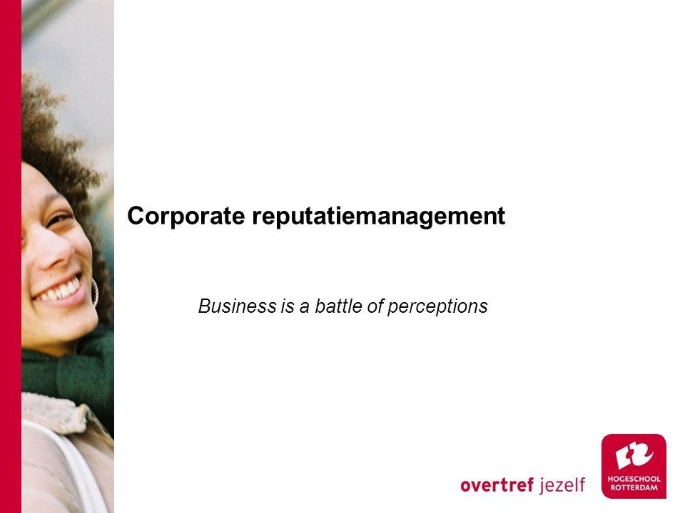 Corporate reputatiemanagement Business is a battle of perceptions