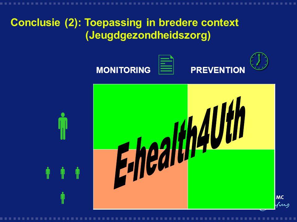 Conclusie (2): Toepassing in bredere context (Jeugdgezondheidszorg) MONITORING PREVENTION     
