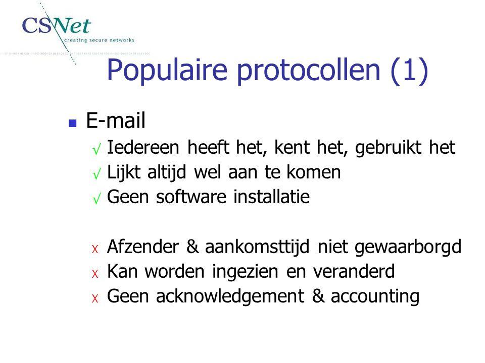 Populaire protocollen (1) E-mail √ Iedereen heeft het, kent het, gebruikt het √ Lijkt altijd wel aan te komen √ Geen software installatie X Afzender &