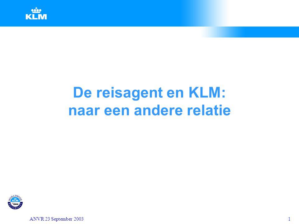 ANVR 23 September 20031 De reisagent en KLM: naar een andere relatie
