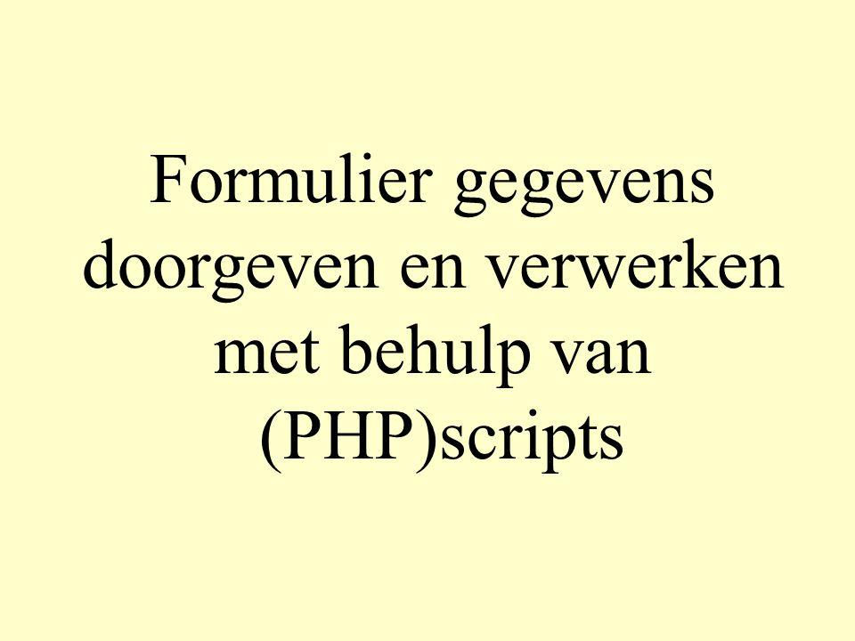 Formulier gegevens doorgeven en verwerken met behulp van (PHP)scripts