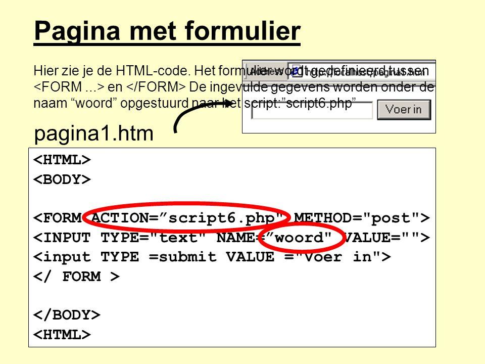"""pagina1.htm Pagina met formulier Hier zie je de HTML-code. Het formulier wordt gedefinieerd tussen en De ingevulde gegevens worden onder de naam """"woor"""