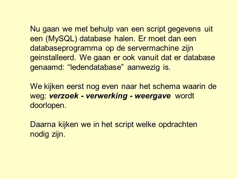 Nu gaan we met behulp van een script gegevens uit een (MySQL) database halen. Er moet dan een databaseprogramma op de servermachine zijn geinstalleerd