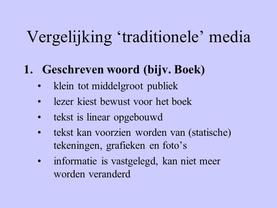 Vergelijking 'traditionele' media 2.Beeld (bijv.