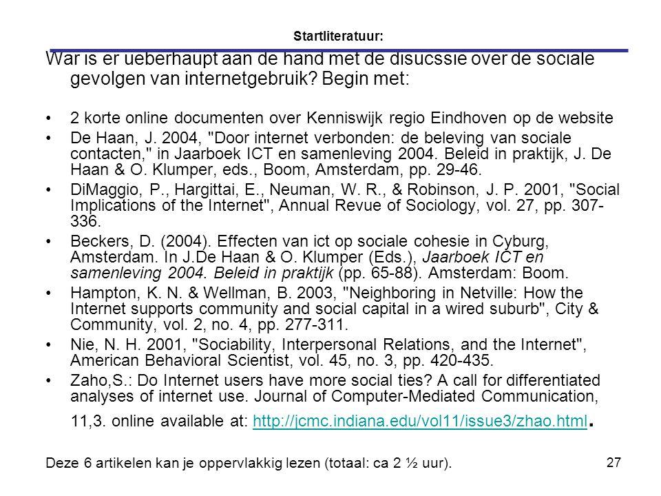 27 Startliteratuur: War is er ueberhaupt aan de hand met de disucssie over de sociale gevolgen van internetgebruik.