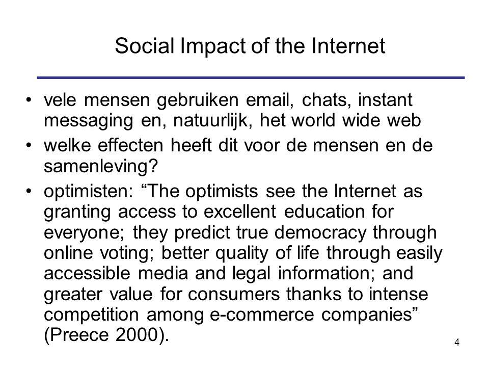 4 vele mensen gebruiken email, chats, instant messaging en, natuurlijk, het world wide web welke effecten heeft dit voor de mensen en de samenleving.
