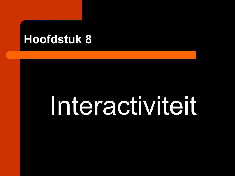 Hoofdstuk 8 Interactiviteit