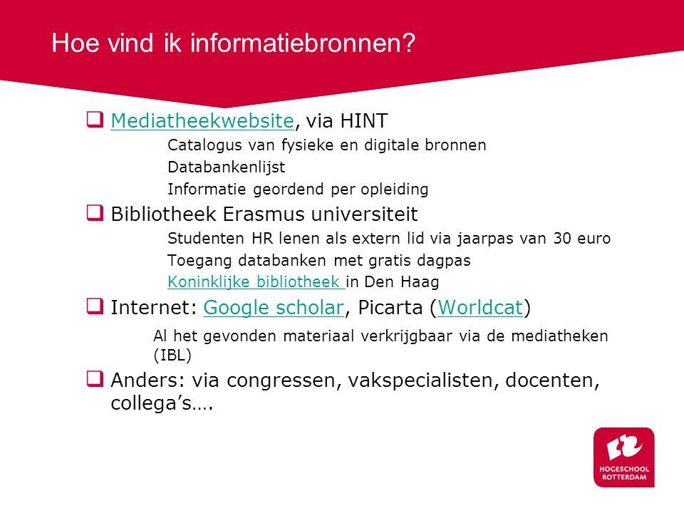 Hoe vind ik informatiebronnen?  Mediatheekwebsite, via HINT Mediatheekwebsite Catalogus van fysieke en digitale bronnen Databankenlijst Informatie ge