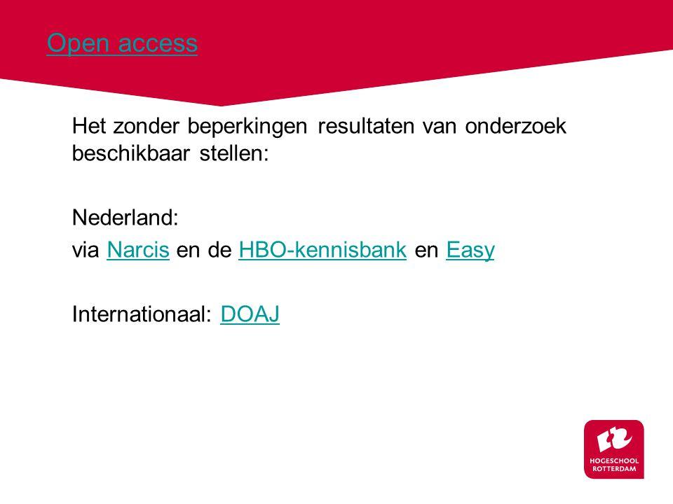 Open access Het zonder beperkingen resultaten van onderzoek beschikbaar stellen: Nederland: via Narcis en de HBO-kennisbank en EasyNarcisHBO-kennisban
