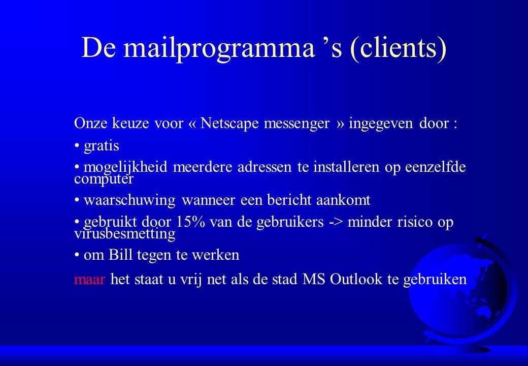 Onze keuze voor « Netscape messenger » ingegeven door : gratis mogelijkheid meerdere adressen te installeren op eenzelfde computer waarschuwing wannee