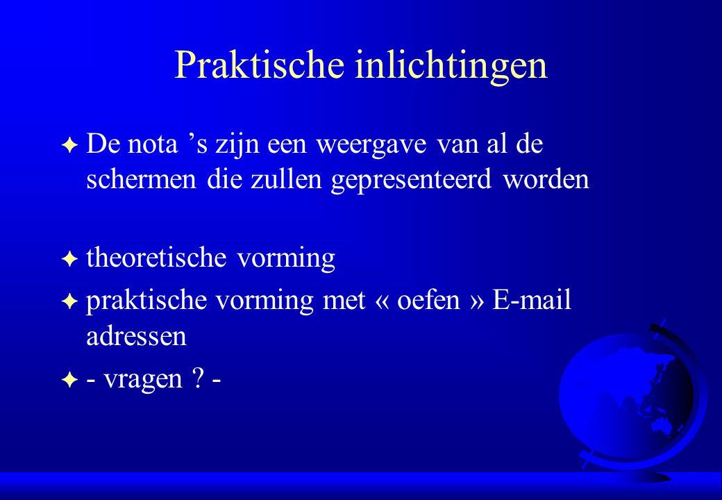 Voordelen van webmail F Gratis dienst F Post beschikbaar van eender waar ter wereld via het Web.