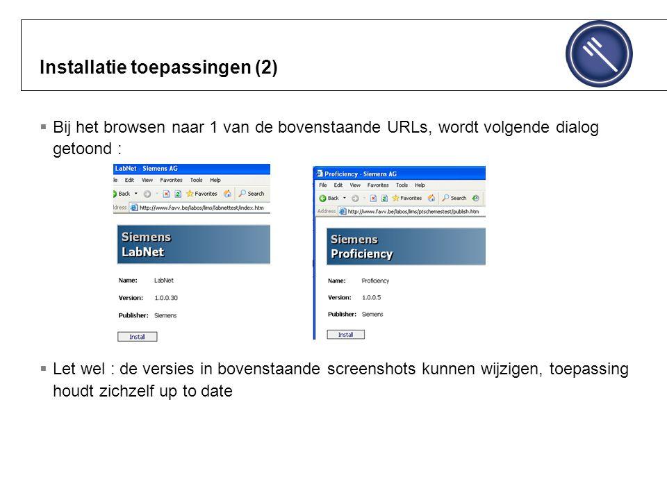 Installatie toepassingen (2)  Bij het browsen naar 1 van de bovenstaande URLs, wordt volgende dialog getoond :  Let wel : de versies in bovenstaande