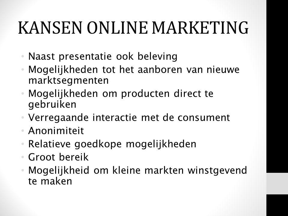 Naast presentatie ook beleving Mogelijkheden tot het aanboren van nieuwe marktsegmenten Mogelijkheden om producten direct te gebruiken Verregaande int