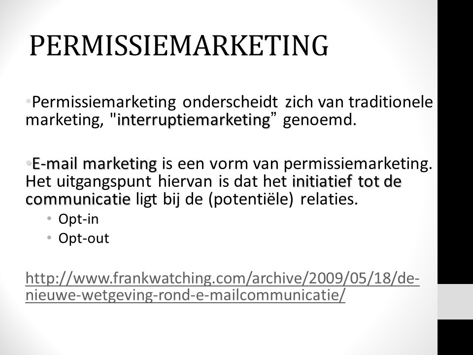 interruptiemarketing Permissiemarketing onderscheidt zich van traditionele marketing,