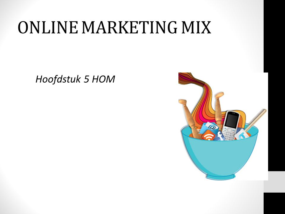 ONLINE MARKETING MIX Hoofdstuk 5 HOM