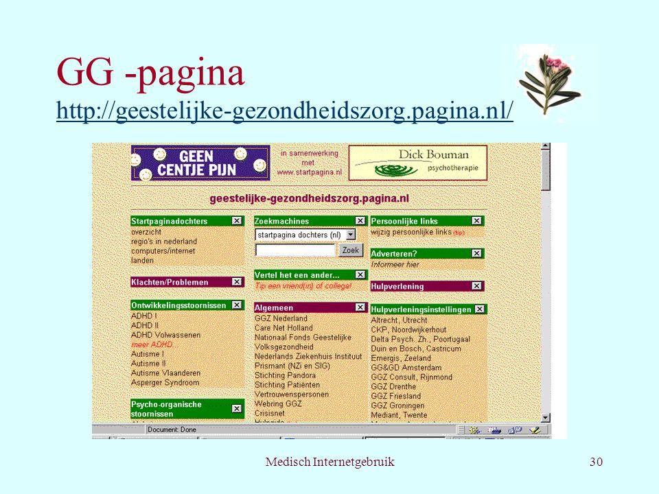 Medisch Internetgebruik30 GG -pagina http://geestelijke-gezondheidszorg.pagina.nl/ http://geestelijke-gezondheidszorg.pagina.nl/