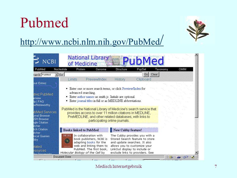 Medisch Internetgebruik8 Andere databases Hosts als OVID, Dialog geven toegang tot databases als Medline, Psychinfo, Embase –voor betaalde toegang Pubmed, Bibliotheken –voor gratis toegang