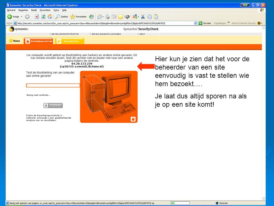 Hier kun je zien dat het voor de beheerder van een site eenvoudig is vast te stellen wie hem bezoekt…. Je laat dus altijd sporen na als je op een site