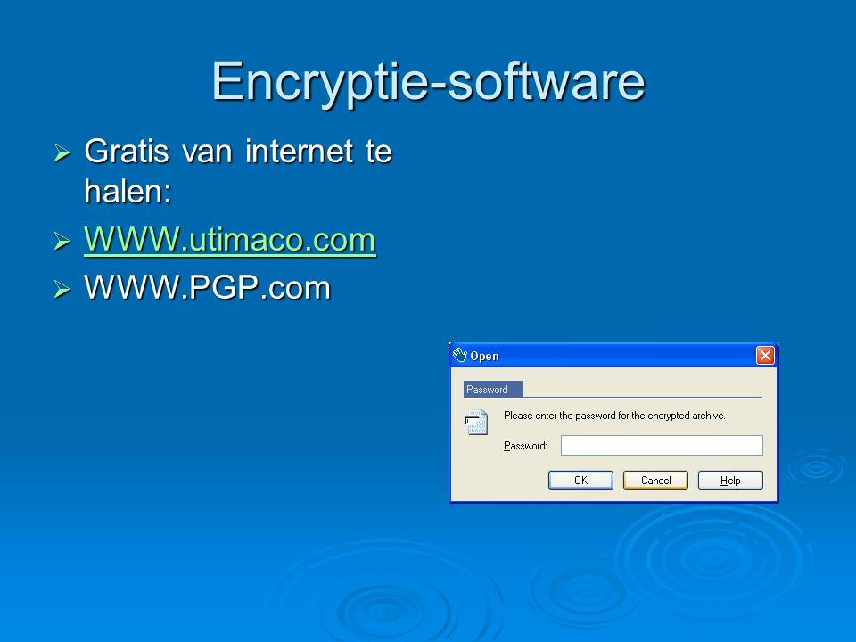 Encryptie-software  Gratis van internet te halen:  WWW.utimaco.com WWW.utimaco.com  WWW.PGP.com