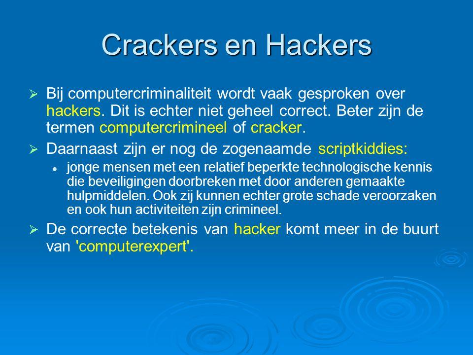 Crackers en Hackers   Bij computercriminaliteit wordt vaak gesproken over hackers. Dit is echter niet geheel correct. Beter zijn de termen computerc