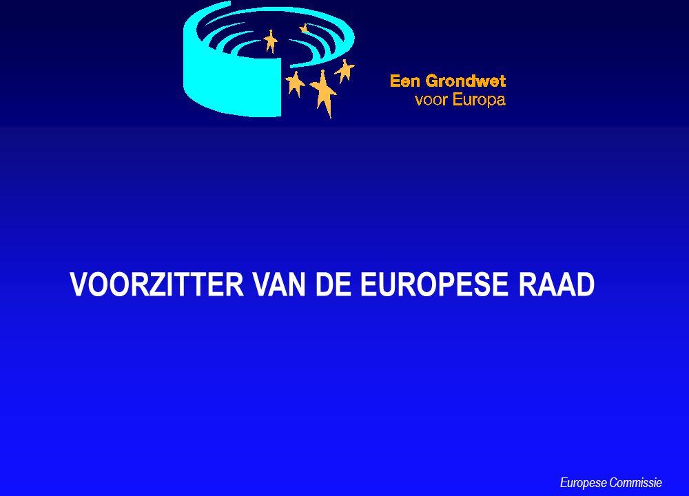VOORZITTER VAN DE EUROPESE RAAD Europese Commissie