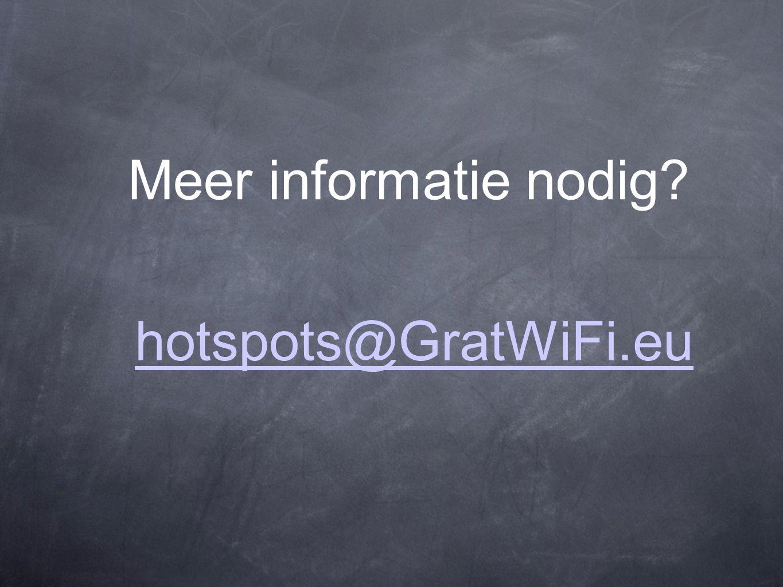 hotspots@GratWiFi.eu Meer informatie nodig