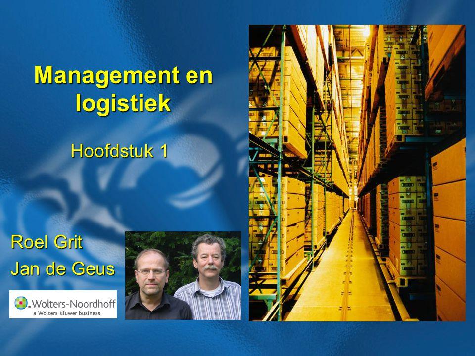 Management en logistiek Roel Grit Jan de Geus Hoofdstuk 1