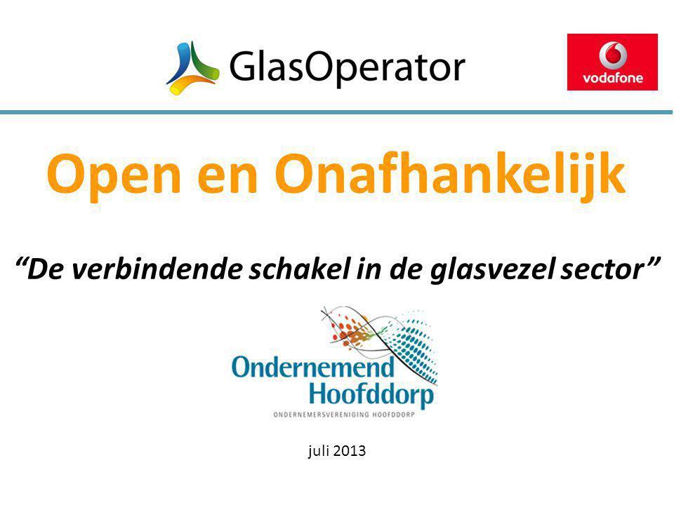 """Open en Onafhankelijk """"De verbindende schakel in de glasvezel sector"""" juli 2013"""