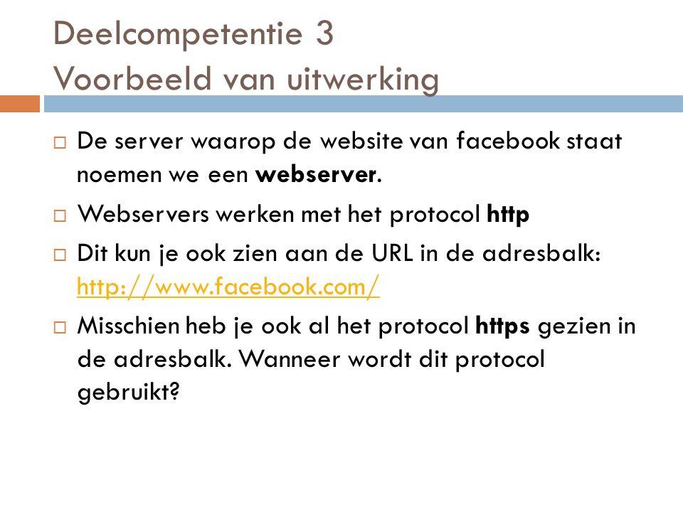  De server waarop de website van facebook staat noemen we een webserver.