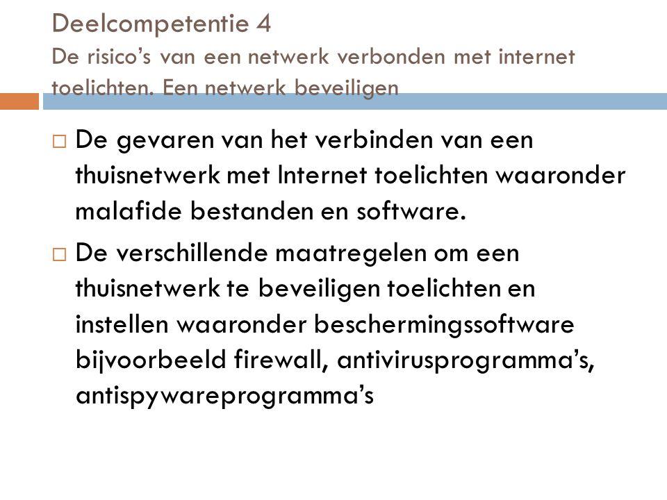Deelcompetentie 4 De risico's van een netwerk verbonden met internet toelichten.