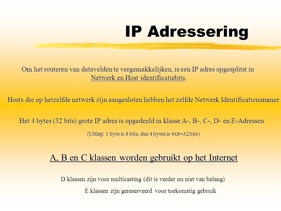 IP Adressering Om het routeren van datavelden te vergemakkelijken, is een IP adres opgesplitst in Netwerk en Host identificatiebits. Hosts die op hetz