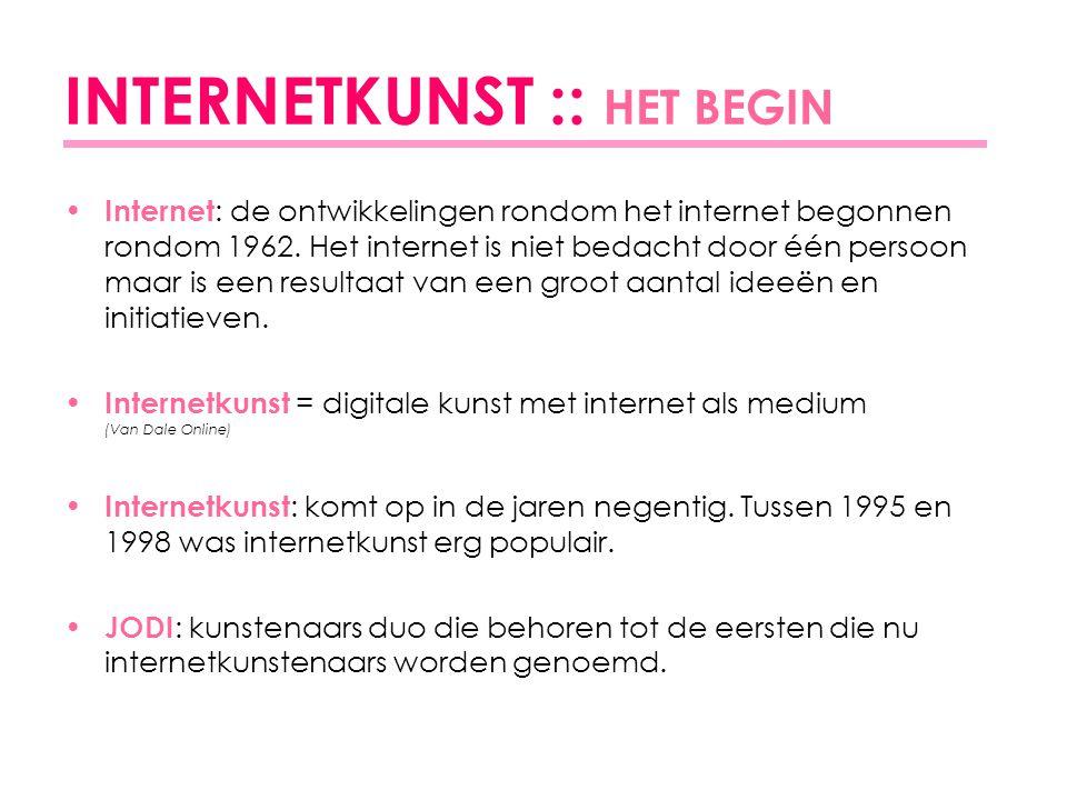 INTERNETKUNST :: HET BEGIN Internet : de ontwikkelingen rondom het internet begonnen rondom 1962.