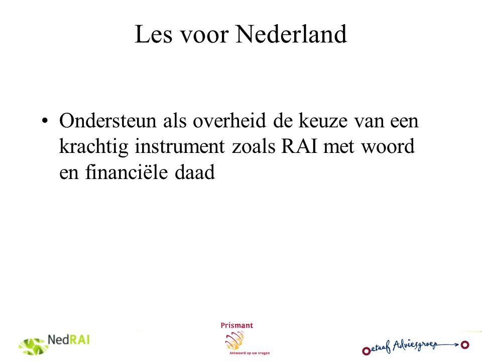 Les voor Nederland Ondersteun als overheid de keuze van een krachtig instrument zoals RAI met woord en financiële daad