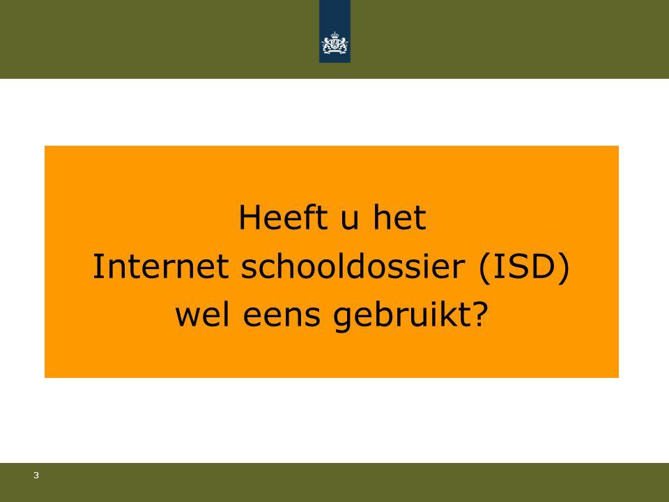 3 Heeft u het Internet schooldossier (ISD) wel eens gebruikt?