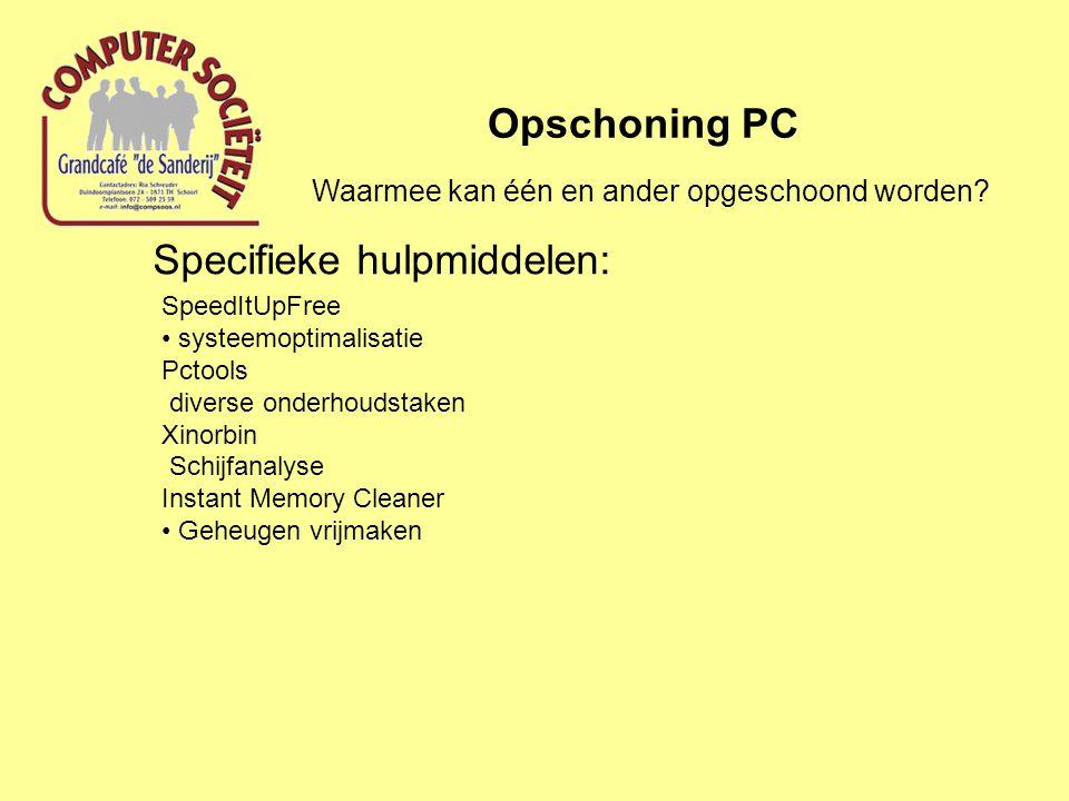 Specifieke hulpmiddelen: Opschoning PC SpeedItUpFree systeemoptimalisatie Pctools diverse onderhoudstaken Xinorbin Schijfanalyse Instant Memory Cleane