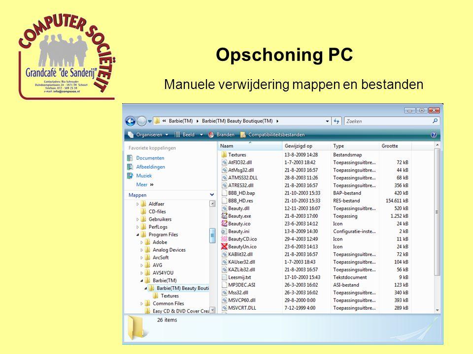 Opschoning PC Verwijdering internet- troep Hulpmiddelen binnen Windows: Internetbestanden: Verwijderingen via Internet Explorer; Extra; Internetopties