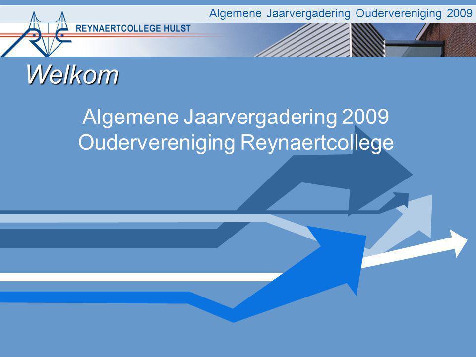 Algemene Jaarvergadering 2009 Oudervereniging Reynaertcollege Algemene Jaarvergadering Oudervereniging 2009 Welkom