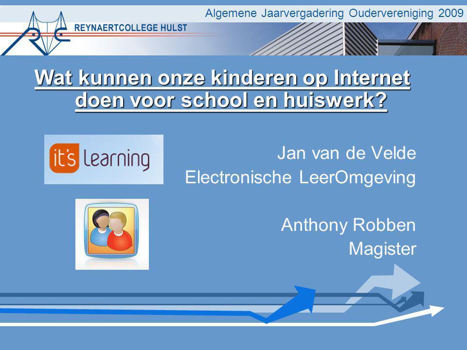 Algemene Jaarvergadering Oudervereniging 2009 Wat kunnen onze kinderen op Internet doen voor school en huiswerk? Jan van de Velde Electronische LeerOm