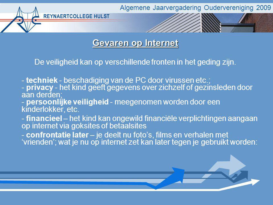 Algemene Jaarvergadering Oudervereniging 2009 Gevaren op Internet De veiligheid kan op verschillende fronten in het geding zijn. - techniek - beschadi