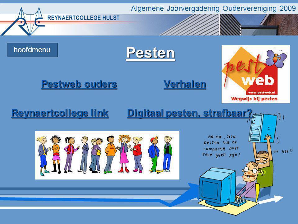 Algemene Jaarvergadering Oudervereniging 2009 Pesten Pestweb oudersPestweb ouders Verhalen Verhalen Pestweb oudersVerhalen Reynaertcollege linkReynaer