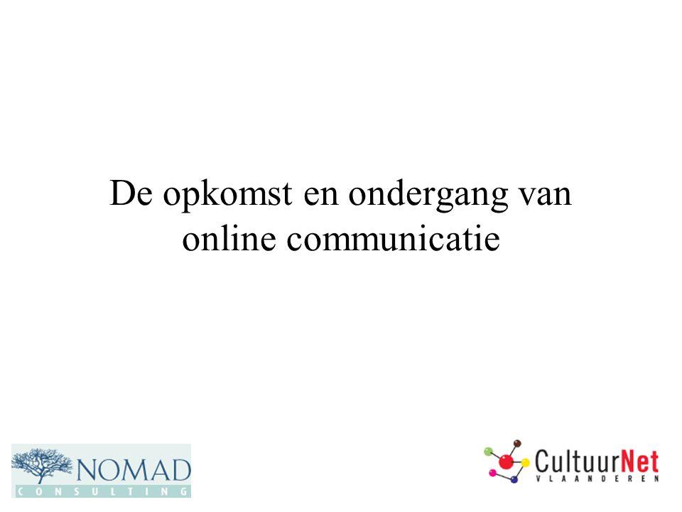 De belofte Voor bedrijven, overheid en organisaties –Snel –Goedkoop –Mondiaal –Interactief –Multimediaal –Alles is meetbaar .